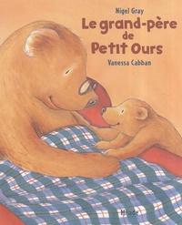 Vanessa Cabban et Nigel Gray - Le grand-père de Petit Ours.