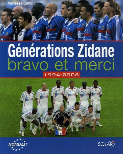 Vanessa Caffin - Générations Zidane - Bravo et merci 1994-2006.