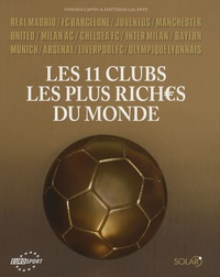 Vanessa Caffin et Matthias Galante - Les 11 clubs les plus riches du monde.