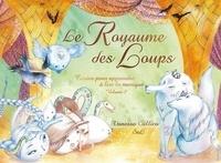 Vanessa Callico et  SeL - Le royaume des loups - Contes pour apprendre à lire la musique volume.