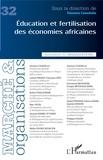 Vanessa Casadella - Marché et Organisations N° 32 : Education et fertilisation des économies africaines.