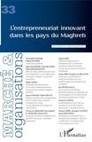 Vanessa Casadella et Bérangère Szostak - Marché et Organisations N° 33 : L'entrepreneuriat innovant dans les pays du Maghreb.