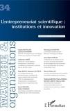 Vanessa Casadella et Bérangère Szostak - Marché et Organisations N° 34 : L'entrepreneuriat scientifique - Institutions et innovation.