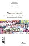 Vanessa Delage et Gudrun Ledegen - Mauvaises langues - Migrations et mobilités au coeur des politiques, des institutions et des discours.
