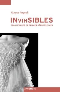 Vanessa Fargnoli - InVIHsibles - Trajectoires de femmes séropositives.