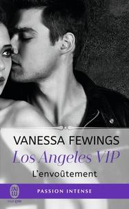 Vanessa Fewings - Los Angeles VIP Tome 2 : L'envoûtement.