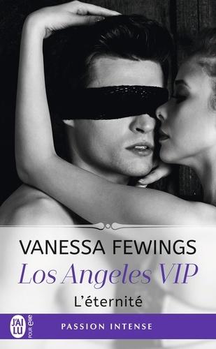 Los Angeles VIP Tome 3 L'éternité