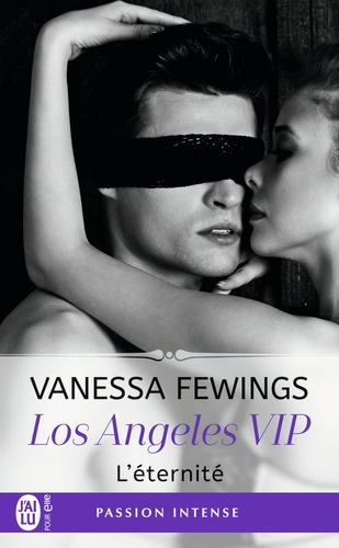 Los Angeles VIP Tome 3 L'éternité