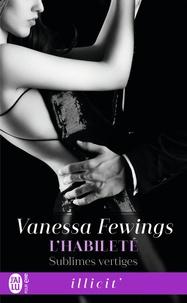 Vanessa Fewings - Sublimes vertiges Tome 3 : L'habileté.