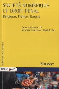 Vanessa Franssen et Daniel Flore - Société numérique et droit pénal - Belgique, France, Europe.