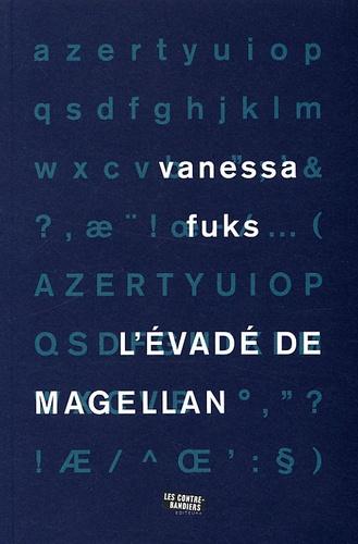 Vanessa Fuks - L'évadé de Magellan.