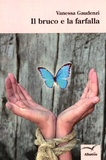 Vanessa Gaudenzi - Il bruco e la farfalla.