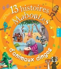 Vanessa Gautier et Anaïs Goldemberg - 13 histoires maboules d'animaux dingos.