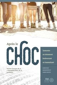 Vanessa Germain et Alessandra Chan - Après le choc - surmonter un évènement bouleversant ou traumatisant (guide pour adolescents et jeunes adultes).