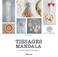 Vanessa Gossart - Tissages mandala - 14 créations faciles en pas à pas.