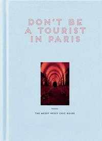 Vanessa Grall - Don't be a tourist in Paris.