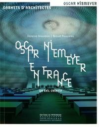 Vanessa Grossman et Benoît Pouvreau - Oscar Niemeyer en France - Un exil créatif.