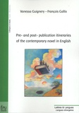 Vanessa Guignery et François Gallix - Pre and post-publication itineraries of the contemporary novel in English.