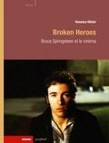 Vanessa Hélain - Broken Heroes - Bruce Springsteen et le cinéma.