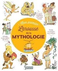 Vanessa Henriette - Mon Premier Larousse des Légendes de la Mythologie.
