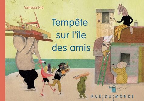 Vanessa Hié - Tempête sur l'île des amis.
