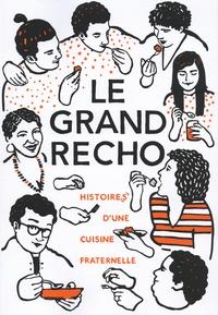 Vanessa Krycève et Valérie Sévenet Gentil - Le grand recho - Histoire(s) d'une cuisine fraternelle.