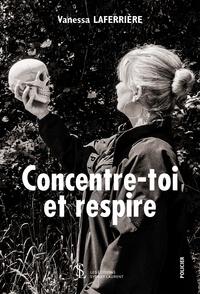 Téléchargement gratuit de livres populaires Concentre-toi et respire FB2 MOBI en francais 9791032616369