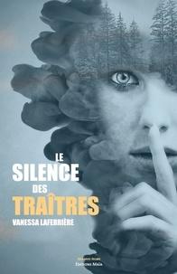 Vanessa Laferrière - Le silence des traîtres.