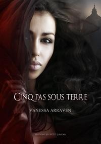 Vanessa Lamazère - Cinq pas sous terre - intégrale.