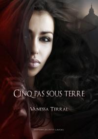 Vanessa Lamazère - Mille éclats de colère - Partie 2 - Cinq pas sous terre.