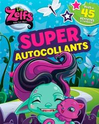 Vanessa Lessard - Super autocollants The Zelfs - Plus de 45 activités à l'intérieur !.