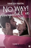 Vanessa Martin - No Way ! - Tome 2 - Unexpected Love.