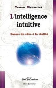 Vanessa Mielczareck - L'intelligence intuitive.