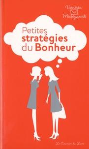 Vanessa Mielczareck - Petites stratégies du Bonheur.