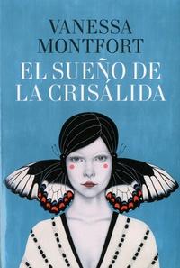 Vanessa Montfort - El sueno de la crisalida.
