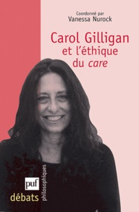 Vanessa Nurock - Carol Gilligan et l'éthique du care.