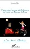 Vanessa Oltra - J'aimerais être une vieille femme qui parle sur France Culture.