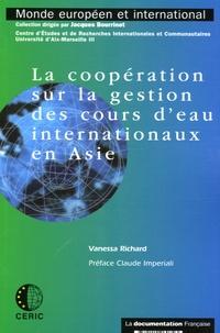 Vanessa Richard - La coopération sur la gestion des cours d'eau internationaux en Asie.