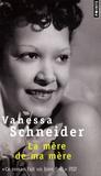 Vanessa Schneider - La mère de ma mère.