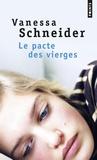 Vanessa Schneider - Le pacte des vierges.