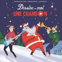 Vanessa Simon Catelin et Stéphanie Alastra - Dessine-moi une chanson. 1 CD audio