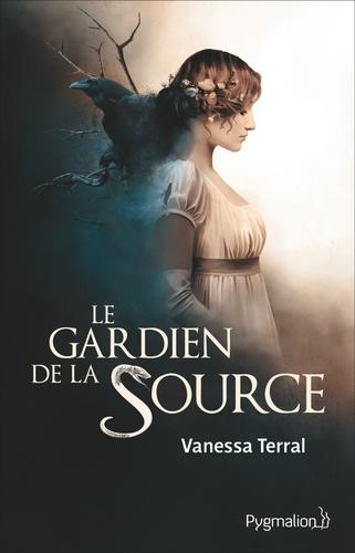 Vanessa Terral - Le gardien de la source.