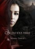 Vanessa Terral Vanessa Terral - Mille éclats de colère - Partie 2 - Cinq pas sous terre.