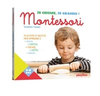 Je cuisine, je grandis ! Montessori - Vanessa Toinet | Showmesound.org
