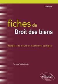 Vanessa Valette-Ercole - Fiches de droit des biens - Rappels de cours et exercices corrigés.