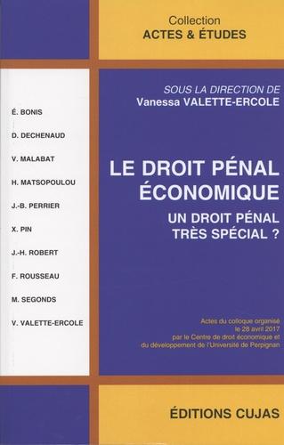 Vanessa Valette-Ercole - Le droit pénal économique - Un droit pénal très spécial ?.