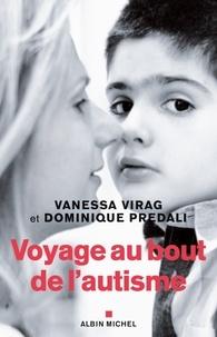 Vanessa Virag et Dominique Prédali - Voyage au bout de l'autisme.