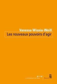 Vanessa Wisnia-Weill - Les nouveaux pouvoirs d'agir.