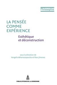 Vangelis Athanassopoulos et Marc Jimenez - La pensée comme expérience - Esthétique et déconstruction.