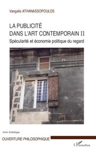 Vangelis Athanassopoulos - La publicité dans l'art contemporain II - Spécularité et économie politique du regard.